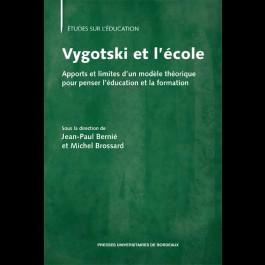 Vygotski et l'école. Apports et limites d'un modèle théorique pour penser l'éducation et la formation (Seconde édition)