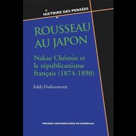Rousseau au Japon. Nakae Chômin et le républicanisme français (1874-1890)