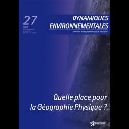 Quelle place pour la Géographie Physique? - Dynamiques Environnementales 27