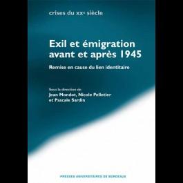 Exil et émigration avant et après 1945. Remise en cause du lien identitaire