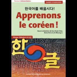 Apprenons le coréen - Cahier d'exercices - Niveau débutant A1-A2
