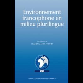 Environnement francophone en milieu plurilingue (L')