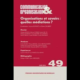 Organisations et savoirs: quelles médiations ? - Communication & Organisation 49