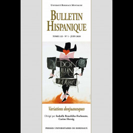 Bulletin Hispanique - Tome 122 - n° 1 - Juin 2020 - Variations donjuanesques