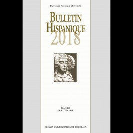 Bulletin Hispanique - Tome 120 - n° 1 - Juin 2018