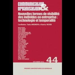 Nouvelles formes de visibilité des individus en entreprise : technologie et temporalité - Communication & Organisation 44