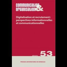 Digitalisation et recrutement: perspectives informationnelles et communicationnelles - Communication & Organisation 53