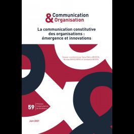 La communication constitutive des organisations : émergence et innovations - Communication & Organisation 59
