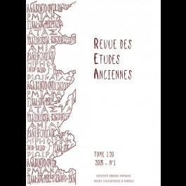 Revue des Études Anciennes - Tome 120 - 2018 - N°1