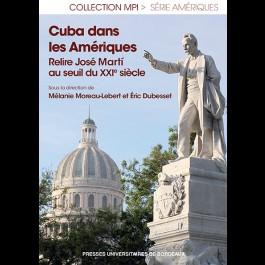 Cuba dans les Amériques. Relire José Martí au seuil du XXIe siècle