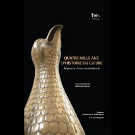 Quatre mille ans d'histoire du cuivre. Fragments d'une suite de rebonds