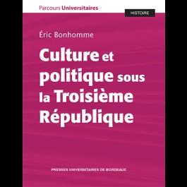 Culture et politique sous la Troisième République