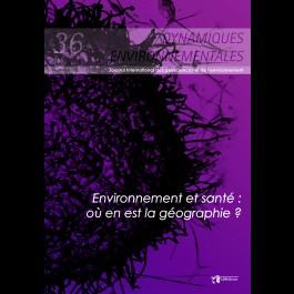 Environnement et santé: où en est la géographie? - Dynamiques Environnementales 36