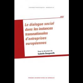Dialogue social dans les instances transnationales d'entreprises européennes (Le)
