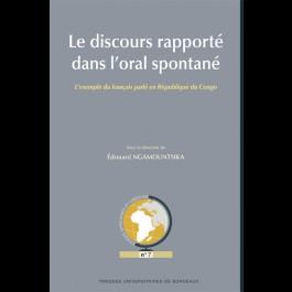 Discours rapporté dans l'oral spontané (Le). L'exemple du français parlé en République du Congo