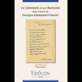 Eidôlon 108 - Limousin et ses horizons dans l'oeuvre de Georges-Emmanuel Clancier (Le)