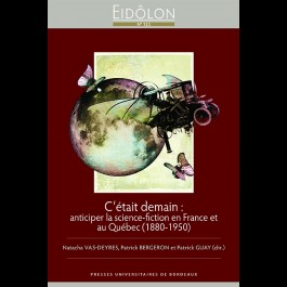 Eidôlon 123 - C'était demain : anticiper la science-fiction en France et au Québec (1880-1950)