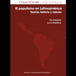 El populismo en Latinoamérica. Teorías, historia y valores