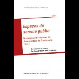Espaces du service public. Mélanges en l'honneur de Jean du Bois de Gaudusson. Tome I et Tome II