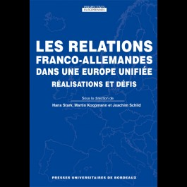 Relations franco-allemandes dans une Europe unifiée (Les). Réalisations et défis
