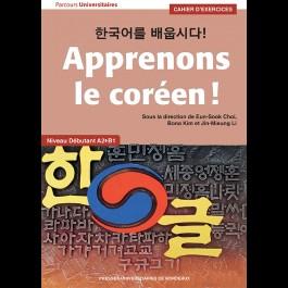Apprenons le coréen ! - Cahier d'exercices - Niveau débutant A2 > B1