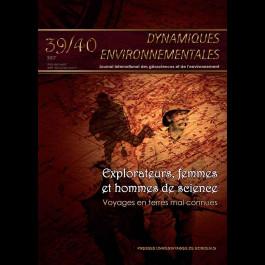 Explorateurs, femmes et hommes de science. Voyages en terres mal connues - Dynamiques Environnementales 39/40