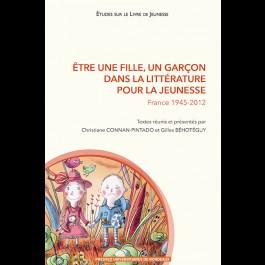 Être une fille, un garçon dans la littérature pour la jeunesse. France 1945-2012