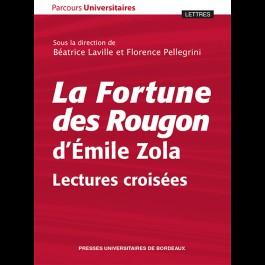 La fortune des Rougon d'Émile Zola. Lectures croisées