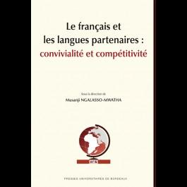 Français et les langues partenaires: convivialité et compétitivité (Le)
