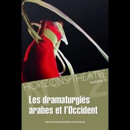 Horizons/Théâtre n°12 - Les dramaturgies arabes et l'Occident