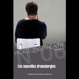 Horizons/Théâtre n°6 - Les nouvelles dramaturgies