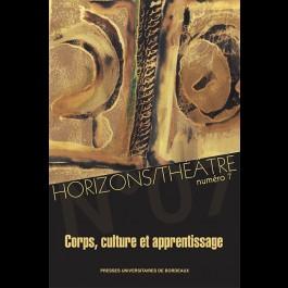 Horizons/Théâtre n°7 - Corps, culture et apprentissage