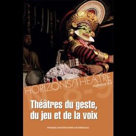 Horizons/Théâtre n°8-9 - Théâtres du geste, du jeu et de la voix