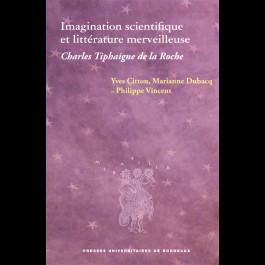 Imagination scientifique et littérature merveilleuse. Charles Tiphaigne de la Roche