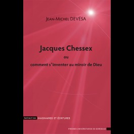 Jacques Chessex ou comment s'inventer au miroir de Dieu