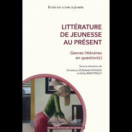Littérature de jeunesse au présent. Genres littéraires en question(s)