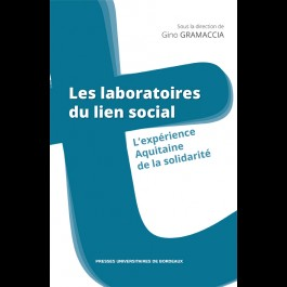 Laboratoires du lien social (Les). L'expérience Aquitaine de la solidarité