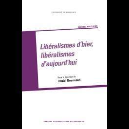 Libéralismes d'hier, libéralismes d'aujourd'hui