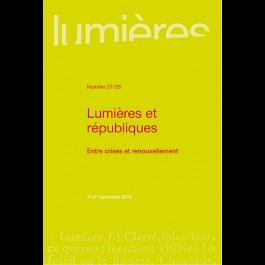 Lumières et républiques. Entre crises et renouvellement - Lumières 27/28