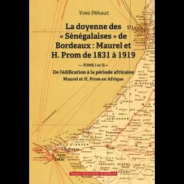 """Doyenne des """"Sénégalaises"""" de Bordeaux : Maurel et H. Prom de 1831 à 1919 (La)"""