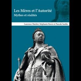 Mères et l'autorité (Les). Mythes et réalités