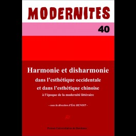 Harmonie et disharmonie dans l'esthétique occidentale et dans l'esthétique chinoise à l'époque de la modernité littéraire - Modernités 40