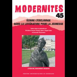 Écrire l'esclavage dans la littérature pour la jeunesse - Modernités 45