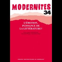 Émotion, puissance de la littérature (L') ? - Modernités 34