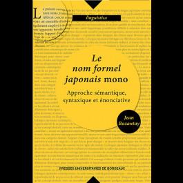 Le nom formel japonais mono. Approche sémantique syntaxique et énonciative