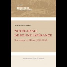 Notre-Dame de Bonne-Espérance. Une trappe en Médoc (1821-1830)