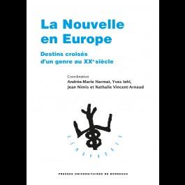 La Nouvelle en Europe. Destin croisés d'un genre au XXe siècle