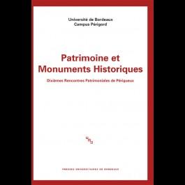 Patrimoines et Monuments Historiques - Dixièmes Rencontres Patrimoniales de Périgueux