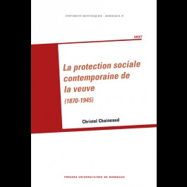 Protection sociale contemporaine de la veuve (1870-1945) (La)