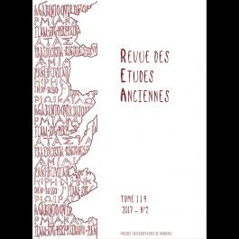 Revue des Études Anciennes - Tome 119 - 2017- N°2